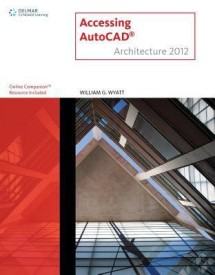 Accessing AutoCAD Architecture 2012 (English) (Paperback)