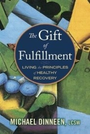 The Gift of Fulfillment: Living the Principles of Healthy Recovery (Paperback)