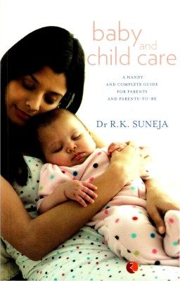 Baby and Child Care: A handy and Complete Guide for parents & Parents-to-be price comparison at Flipkart, Amazon, Crossword, Uread, Bookadda, Landmark, Homeshop18