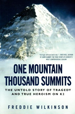 One Mountain Thousand Summits: The Untold Story Tragedy and True Heroism on K2 price comparison at Flipkart, Amazon, Crossword, Uread, Bookadda, Landmark, Homeshop18