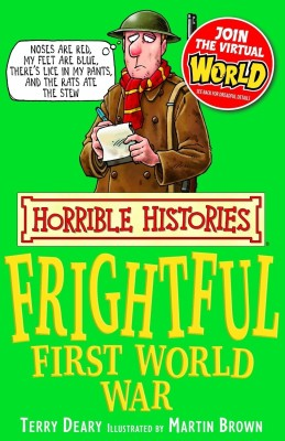 HORRIBLE HISTORIES: THE FRIGHTFUL FIRST WORLD WAR