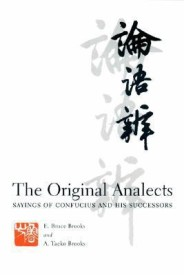 The Original Analects: Sayings of Confucius and His Successors (Translations from the Asian Classics) (English) (Hardcover)