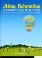 Atlas, Schmatlas: A Superior Atlas of the World (English): Book