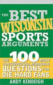 The Best Wisconsin Sports Arguments (English) (Paperback)