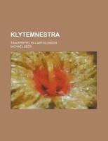 Klytemnestra; Trauerspiel in 4 Abteilungen (English): Book