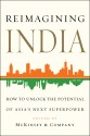 Reimagining India : How to Unlock the Potential of Asia's Next Superpower: Book