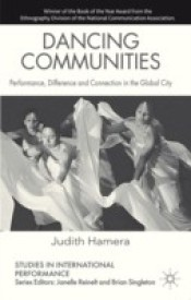 Dancing Communities: Performance, Difference and Connection in the Global City (English) (Paperback)