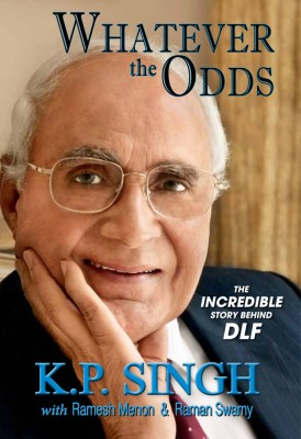 Buy Whatever the Odds: The Incredible Story behind DLF : The Incredible Story Behind DLF (English): Book