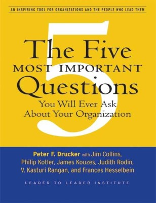 The Five Most Important Questions You will Ever Ask about Your Organization (English) price comparison at Flipkart, Amazon, Crossword, Uread, Bookadda, Landmark, Homeshop18