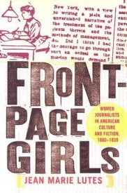 Front-Page Girls: Women Journalists in American Culture and Fiction, 1880-1930 (English) (Hardcover)