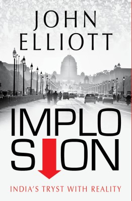 Buy Implosion : Indias Tryst with Reality: Book