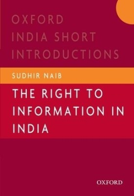 Oxford India Short Introductions: The Right to Information in India price comparison at Flipkart, Amazon, Crossword, Uread, Bookadda, Landmark, Homeshop18