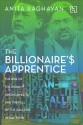 The Billionaire's Apprentice : The Rise of the Indian - American Elite and the Fall of the Galleon Hedge Fund: Book