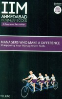 IIMA - Managers Who Make A Difference: Sharpening Your Management Skills: Book