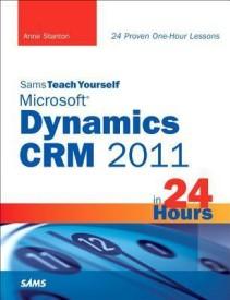 Sams Teach Yourself Microsoft Dynamics CRM 5 in 24 Hours (Sams Teach Yourself -- Hours) (English) (Paperback)