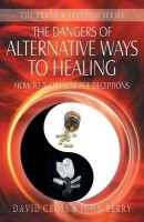 The Dangers of Alternative Ways to Healing (English): Book