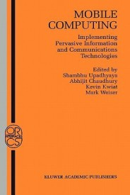 Mobile Computing: Implementing Pervasive Information and Communications Technologies (English) illustrated edition Edition (Hardcover)