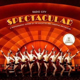 Radio City Spectacular: A Photographic History of the Rockettes and Christmas Spectacular (English) (Hardcover)