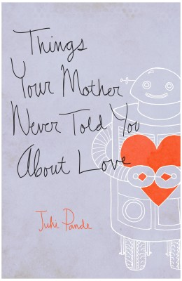 Buy Things Your Mother Never Told You about Love: Book
