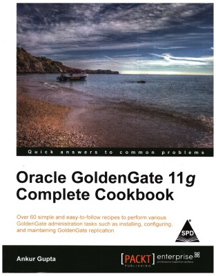 Oracle GoldenGate 11g Complete Cookbook (English) 1st  Edition price comparison at Flipkart, Amazon, Crossword, Uread, Bookadda, Landmark, Homeshop18