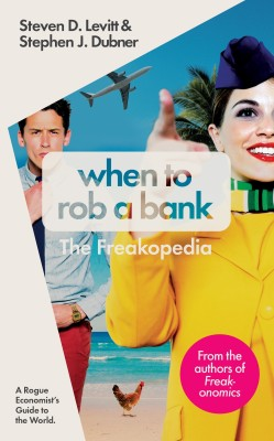 When to Rob a Bank : A Rogue Economist's Guide to the World (English) price comparison at Flipkart, Amazon, Crossword, Uread, Bookadda, Landmark, Homeshop18
