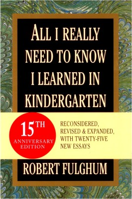 Buy All I Really Need to Know I Learned in Kindergarten: Book