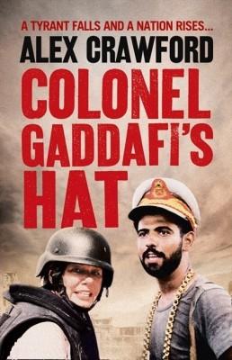 Colonel Gaddafi's Hat price comparison at Flipkart, Amazon, Crossword, Uread, Bookadda, Landmark, Homeshop18
