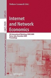 Internet and Network Economics: 5th International Workshop, WINE 2009, Rome, Italy, December 14-18, 2009, Proceedings (Lecture Notes in Computer Science ... Applications, incl. Internet/Web, and HCI) (English) (Paperback)