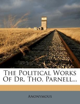 The Political Works Of Dr. Tho. Parnell... (English)