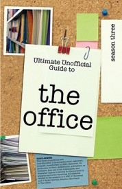 Ultimate Unofficial The Office (USA) Season Three Guide: Unofficial Guide to The Office Season 3 (USA) (English) (Paperback)