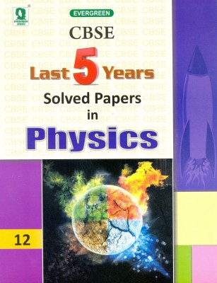 EVERGREEN CBSE LAST 5 YEARS SOLVED PAPERS IN PHYSICS-XII price comparison at Flipkart, Amazon, Crossword, Uread, Bookadda, Landmark, Homeshop18