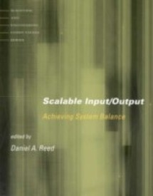 Scalable Input/Output: Achieving System Balance (English) illustrated edition Edition (Paperback)