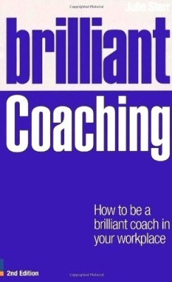 Buy Brilliant Coaching: How to Be a Brilliant Coach in Your Workplace (English) 2 New ed Edition: Book