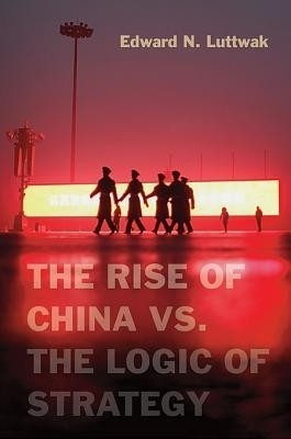 Buy The Rise of China Vs. The Logic of strategy: Book
