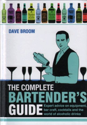 The Complete Bartender's Guide: Expert Advice on Equipment, Bar Craft, Cocktails and the World of Alcoholic Drinks price comparison at Flipkart, Amazon, Crossword, Uread, Bookadda, Landmark, Homeshop18
