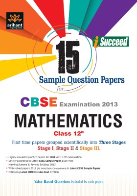 Buy CBSE Mathematics Examination 2013: 15 Sample Question Papers for Stage 1, 2 and 3 (Class - 12) PB: Book