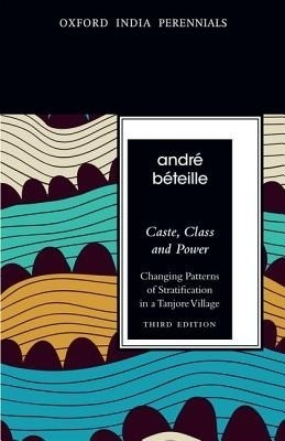 Buy Caste, Class And Power: Changing Patterns of Stratification In A Tanjore Village 3rd Edition (English) 3rd Edition: Book