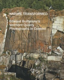 Nature Transformed: Edward Burtynsky's Vermont Quarry Photographs in Context (English) (Paperback)