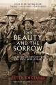 The Beauty and the Sorrow: An Intimate History of the First World War: Book