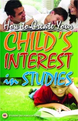 How to Create Your Child's Interest in Studies price comparison at Flipkart, Amazon, Crossword, Uread, Bookadda, Landmark, Homeshop18