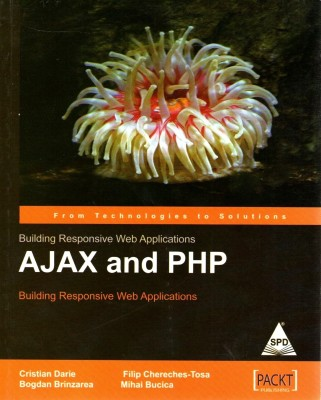 Ajax and PHP: Building Responsive Web Applications, 288 Pages 1st Edition price comparison at Flipkart, Amazon, Crossword, Uread, Bookadda, Landmark, Homeshop18