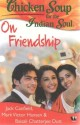 Chicken Soup For The Indian Soul: on Friendship: Book