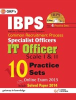 IBPS - Common Recruitment Process Specialist Officers IT Officer Scale 1 & 2 (With CD) : 10 Practice Sets Includes Solved Paper 2014 (English) 2015 Edition: Book