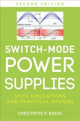 Switch Mode Power Supplies: Spice Simulations and Practical Designs, Second Edition  English  available at Flipkart for Rs.7300
