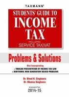 Student's Guide to Income Tax Including Service Tax / Vat Problems & Solutions 2014 - 2015 (English) 8th Edition: Book