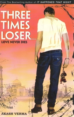 Buy Three Times Loser...Love never dies (English): Book