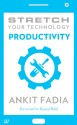 STRETCH YOUR TECHNOLOGY PRODUCTIVITY (English): Book