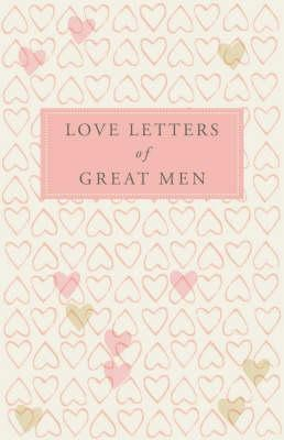 Love Letters of Great Men price comparison at Flipkart, Amazon, Crossword, Uread, Bookadda, Landmark, Homeshop18