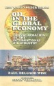 OIL IN THE GLOBAL ECONOMY: Transformation of the International Oil Industry New World Order Series: Book