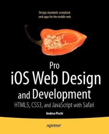Pro IOS Web Design and Development: Html5, Css3, and JavaScript with Safari (English) (Paperback)